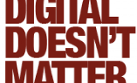 Digital Doesn't Matter: Reinventing The Advertising Industry – Why I love this idea